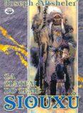 Za zlatem do země Siouxů - Joseph A. Altsheler