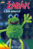 Žabák a jeho kamarádi - TOPP - Kolektiv autorů
