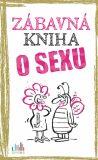 Zábavná kniha o sexu - Peter Gitzinger,  Linus Höke, ...