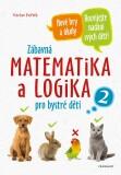 Zábavná matematika a logika pro bystré děti 2 - Václav Fořtík