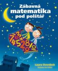 Zábavná matematika pod polštář - Laura Overdeck