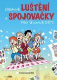 Zábavné luštění a spojovačky pro šikovné děti - Václav Ráž