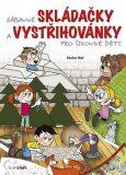 Zábavné skládačky a vystřihovánky pro šikovné děti - Václav Ráž