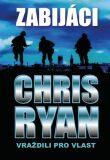 Zabijáci - Chris Ryan