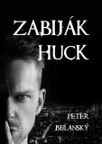 Zabiják Huck - Peter Belanský