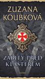 Zabitý před klášterem - Zuzana Koubková