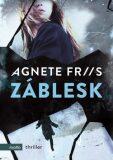 Záblesk - Agnete Friis