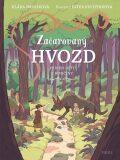 Začarovaný Hvozd - Příběh dětí z Končiny - Klára Smolíková