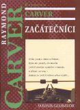 Začátečníci - Raymond Carver