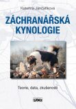 Záchranářská kynologie - - Teorie, data, zkušenosti - Kateřina Jančaříková