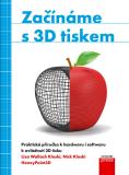 Začínáme s 3D tiskem - Liza Wallach Kloski, ...