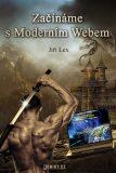 Začínáme s Moderním Webem - Jiří Lex