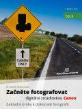Začněte fotografovat digitální zrcadlovkou Canon - B. BoNo Novosad