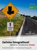 Začnite fotografovať digitálnou zrkadlovkou Canon - B. BoNo Novosad