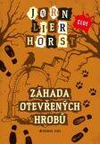 Záhada otevřených hrobů - Jørn Lier Horst, ...