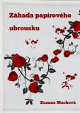 Záhada papírového ubrousku - Zuzana Muchová