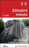 Záhadné miesta 4. diel - 150 tajomných a zaujímavých miest (slovensky) - Ján Lacika
