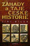 Záhady a taje české historie - Jiří Bílek