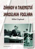 Záhady a tajemství Jaroslava Foglara - Miloš Zapletal