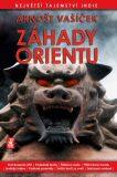 Záhady Orientu - Arnošt Vašíček