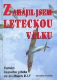 Zahájil jsem leteckou válku - Jaroslav Vyhnis