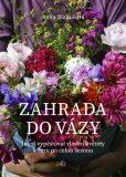 Zahrada do vázy - Blahušová Anita