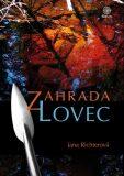Zahrada - Lovec - Jana Richterová