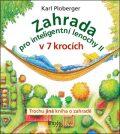 Zahrada pro inteligentní lenochy II v 7 krocích - Karl Ploberger