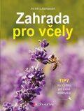 Zahrada pro včely - Tipy na rostliny pro různá stanoviště - Katrin Lugerbauer