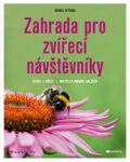 Zahrada pro zvířecí návštěvníky - Ptáci, včely, motýli a mnoho dalších - Bärbel Oftringová
