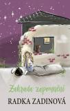 Zahrada zapomnění - Radka Zadinová