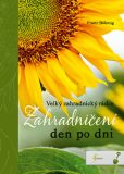 Zahradničení den po dni - Velký zahradnický rádce - Franz Böhmig
