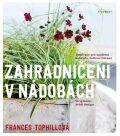 Zahradničení v nádobách - Tophillová Frances