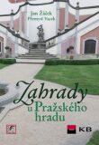 Zahrady u Pražského hradu - Jan Žáček,  Přemysl Vacek, ...