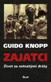 Zajatci - Guido Knopp