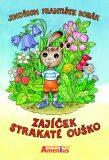 Zajíček Strakaté Ouško - Jindřich František Bobák