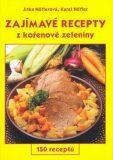 Zajímavé recepty z kořenkové zeleniny - Jitka Höflerová, ...