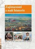 Zajímavosti z naší historie - Události a osobnosti našich zemí - Petr Dvořáček