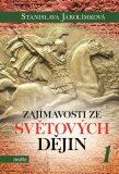 Zajímavosti ze světových dějin 1 - Stanislava Jarolímková