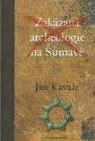 Zakázaná archeologie - Jan Kavale