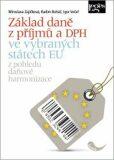 Základ daně z příjmů a DPH ve vybraných státech EU - Igor Večeř,  Radim Boháč, ...