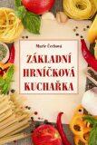 Základní hrníčková kuchařka - Marie Čechová