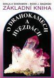 Zákl.kniha o drahokamech a hvězdách - Shalila Sharamonová, ...