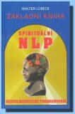 Spirituální NLP - Walter Lübeck
