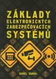 Základy elektronických zabezpečovacích systémů - Karel Burda
