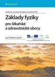 Základy fyziky pro lékařské a zdravotnické obory pro studium i praxi - Jiří Beneš