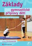Základy gymnastické přípravy dětí - Herní pojetí gymnastiky - Pavlína Vrchovecká