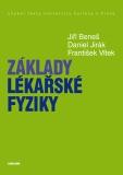 Základy lékařské fyziky - Jiří Beneš,  Daniel Jirák, ...