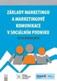 Základy marketingu a marketingové komunikace v sociálním podniku - Petra Koudelková