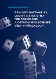 Základy matematiky, logiky a statistiky pro sociologii a ostatní společenské vědy v příkladech - Jan Hendl